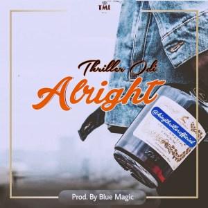Thriller Odi - Alright